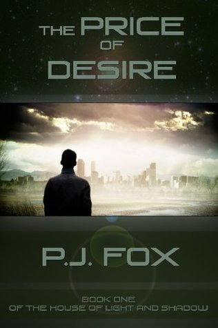 The Price of Desire: Book One of the House of Light and Shadow  by  P.J. Fox