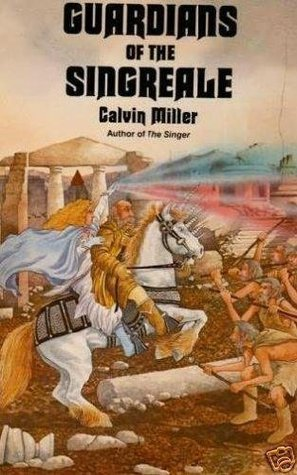 Guardians of the Singreale (Singreale Chronicles #1)  by  Calvin Miller