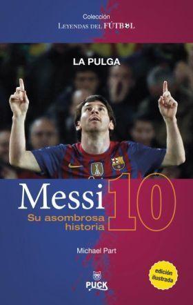 Messi. Su asombrosa historia  by  Michael Part