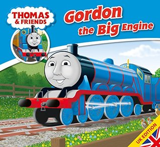 Thomas & Friends: Gordon the Big Engine (Thomas & Friends Story Library Book 9)  by  Wilbert Awdry