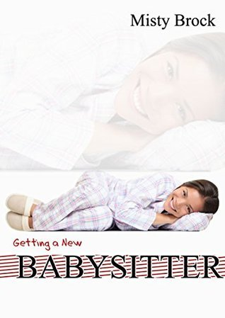 Getting a new Babysitter  by  Misty Brock