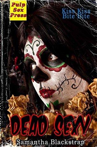Dead Sexy: My Ghoul: Act II Samantha Blackstrap