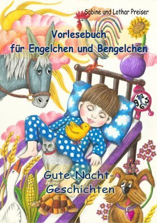 Vorlesebuch für Engelchen und Bengelchen - Gute-Nacht-Geschichten  by  Lothar Preiser