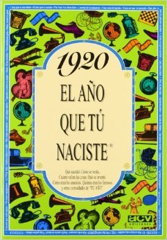 1920. El año que tú naciste  by  Rosa Collado Bascompte