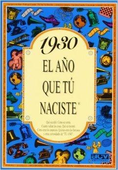 1930. El año que tú naciste  by  Rosa Collado Bascompte