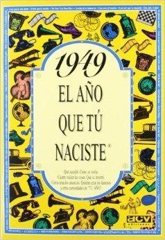 1949. El año que tú naciste  by  Rosa Collado Bascompte