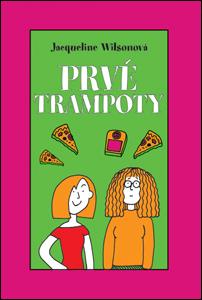 Prvé trampoty  by  Jacqueline Wilson