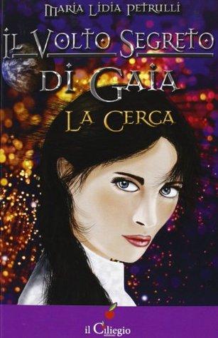 La cerca. Il volto segreto di Gaia Maria Lidia Petrulli
