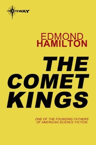 The Comet Kings  by  Edmond Hamilton