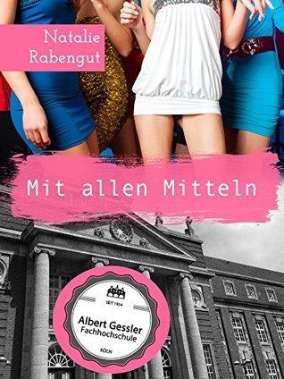Mit allen Mitteln - Erotische Kurzgeschichte  by  Natalie Rabengut
