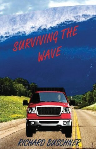 Surviving The Wave  by  Richard Buschner