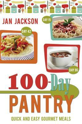 100-day Pantry: 100 Quick and Easy Gourmet Meals Jan Jackson