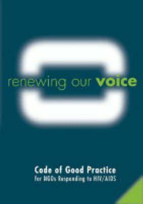 Renewing Our Voice: Code of Good Practice for NGOs Responding to HIV/AIDS [With Poster] Julia Cabassi