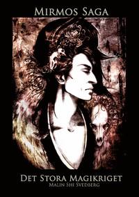 Mirmos saga. Det stora magikriget  by  Malin Shi Svedberg