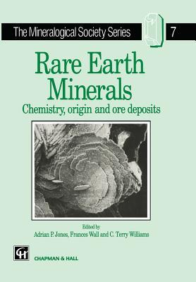 Rare Earth Minerals: Chemistry, Origin and Ore Deposits Frances Wall