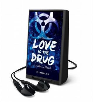 Love Is the Drug Alaya Dawn Johnson