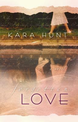 Forgotten Love Kara Hunt