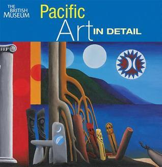 Pacific Art in Detail  by  Jennifer Newell