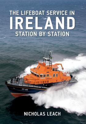 Irish Lifeboats Station  by  Station by Nicholas Leach