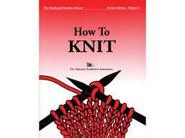 How To Knit  by  National Needlearts Assoc