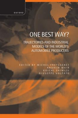 One Best Way ?  Trajectories and Industrial Models of the Worlds Automobile Producers  Michel Freyssenet