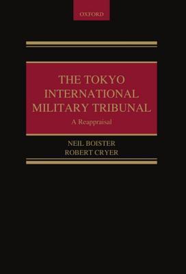 The Tokyo International Military Tribunal  by  Robert Cryer