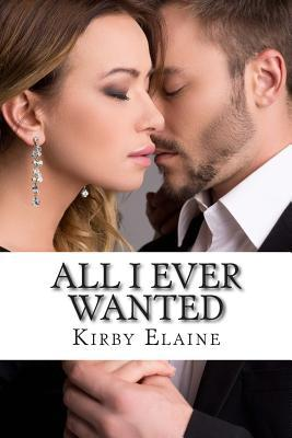 All I Ever Wanted: A Scott/Price Family Drama  by  Kirby Elaine