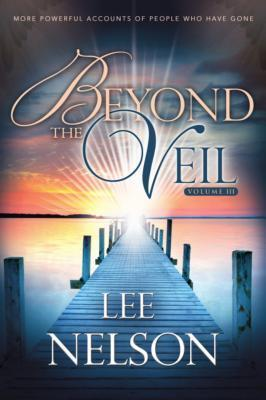 Beyond the Veil Volume III Lee Nelson