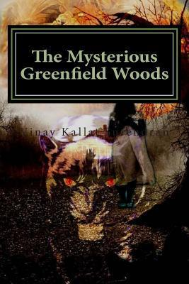 The Mysterious Greenfield Woods: A Nerve Racking Thriller and Haunting Love Story  by  Vinay Kallat Surendran