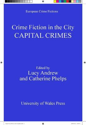 Crime Fiction in the City: Capital Crimes  by  Lucy Andrew
