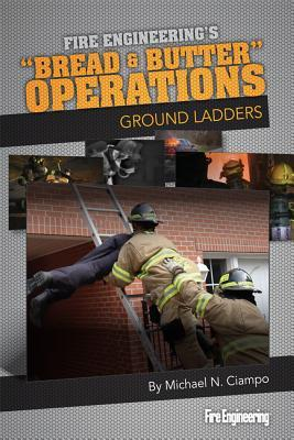 Bread & Butter Operations - Ground Ladders Mike Ciampo