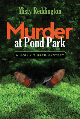 Murder at Pond Park  by  Misty Reddington