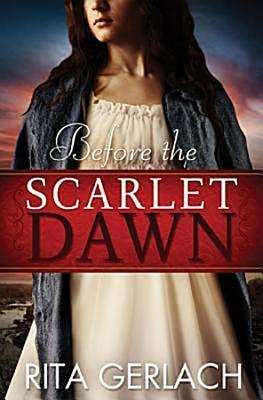 Before the Scarlet Dawn (Daughters of the Potomac #1)  by  Rita Gerlach