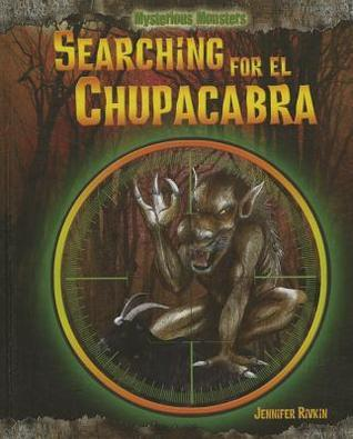 Searching for El Chupacabra Jennifer Rivkin