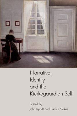 Narrative, Identity and the Kierkegaardian Self  by  Lippitt John