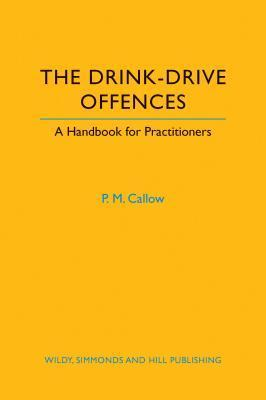 The Drink-Drive Offences: A Handbook for Practitioners  by  Callow