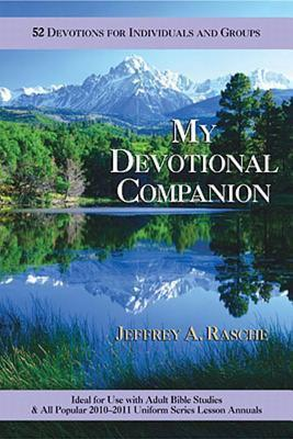 My Devotional Companion 2010-11: 52 Devotions for Individuals and Groups Jeffrey Rasche