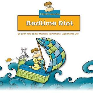 Childrens Book: Bedtime Riot  by  Liron Fine