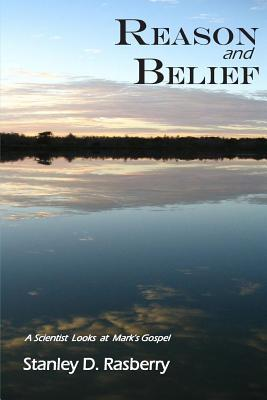 Reason and Belief  by  Stanley D Rasberry