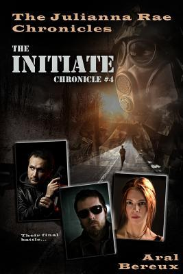 The Initiate: Chronicle #4 Aral Bereux