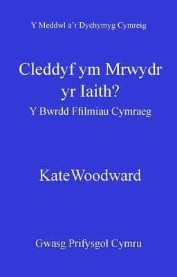 Y Meddwl Ar Dychymyg Cymreig  by  Kate Woodward