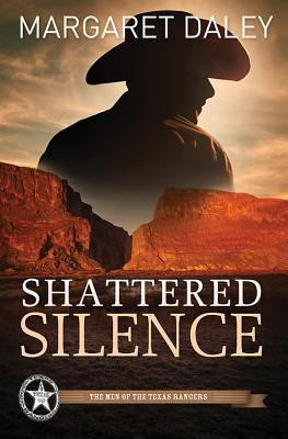 Shattered Silence: The Men of the Texas Rangers - Book 2  by  Margaret Daley