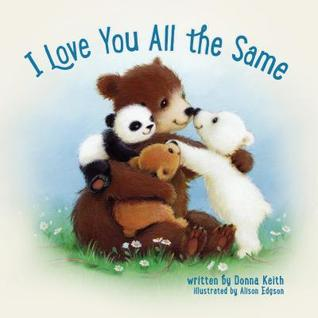 I Love You Even When  by  Donna Keith