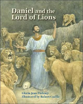 Daniel and the Lord of Lions  by  Gloria Pinkney
