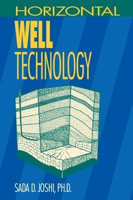 Horizontal Well Technology  by  Sada D. Joshi