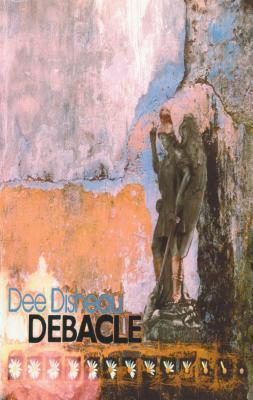 Debacle  by  Disheau Dee Disheau