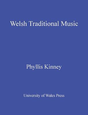 Welsh Traditional Music Kinney Phyllis Welsh Folk-Song Society