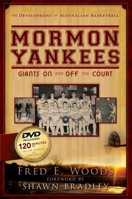 Mormon Yankees: Giants On and Off the Court  by  Fred E. Woods