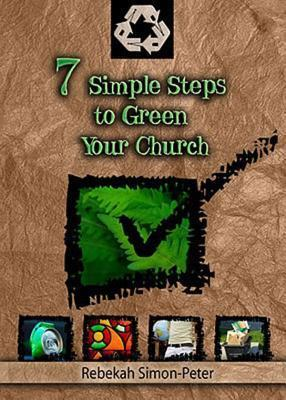 7 Simple Steps to Green Your Church  by  Rebekah Simon-Peter