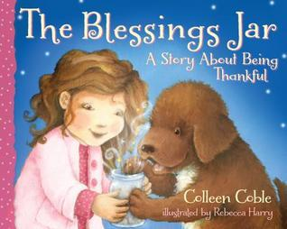 The Blessings Jar: A Story about Being Thankful  by  Colleen Coble